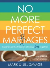 No More Perfect Marriages: Experience the Freedom of Being Real Together - eBook