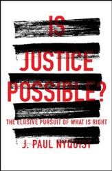 Is Justice Possible?: The Elusive Pursuit of What is Right - eBook