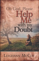 Oh God, Please: Help Me With My Doubt  - Slightly Imperfect