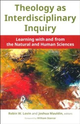 Theology as Interdisciplinary Inquiry: Learning with and from the Natural and Human Sciences