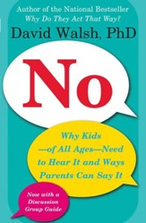 No: Why Kids-of All Ages-Need to Hear It and Ways Parents Can Say It - eBook