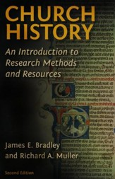 Church History: An Introduction to Research Methods and Resources, Second Edition