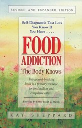 Food Addiction: The Body Knows, Revised & Expanded Edition