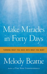Make Miracles in Forty Days: Turning What You Have into What You Want - eBook