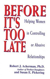 Before It's Too Late: Helping Women in Controlling or  Abusive Relationships