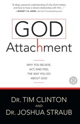 God Attachment: Why You Believe, Act, and Feel the Way You Do About God - eBook