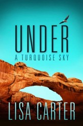 Under A Turquoise Sky - eBook