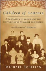 Children of Armenia: A Forgotten Genocide and the Century-long Struggle for Justice - eBook