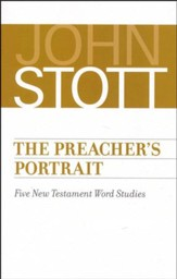 The Preacher's Portrait: Five New Testament Word Studies (Dr. John Stott)