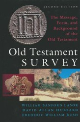 Old Testament Survery: The Message, Form and Background of the Old Testament