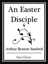 An Easter Disciple (Start Classics) - eBook