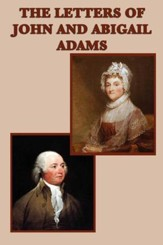 The Letters of John and Abigail Adams - eBook