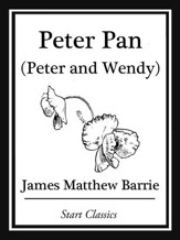 Peter Pan: (Peter and Wendy) - eBook