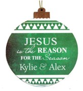 Personalized, Ornament, Round, Jesus Is The Reason,  Green