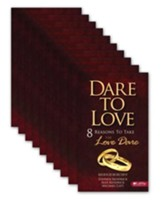 Dare to Love: Eight Reasons to Take the Love Dare (Pack of 10)