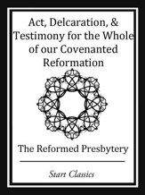 Act, Declaration, & Testimony for the Whole of our Covenanted Reformation - eBook