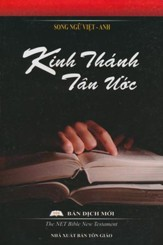 Vietnamese/English Bilingual New Testament: Kinh Thanh Tan Uoc Ban Dich Moi / The New English Translation-NET