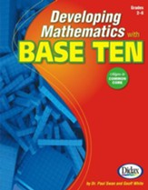 Developing Math with Base Ten, Grades 2-6