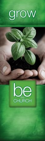 Be the Church Grow Vinyl Banner