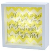 All I need is Coffee And Jesus, LED Lighted Art