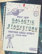 Galactic Starveyors VBS: VBX Preteen Bible Study Leader Guide