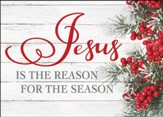 Jesus Is the Reason for the Season  , Box of 12 Christmas Cards