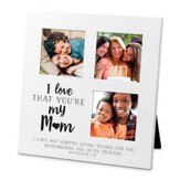 I Love That You Are My Mom, Small Collage Frame