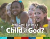 Time Lab: KJV How Can I Become a Child of God? (pkg. of 10)