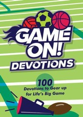 Game On Devotions: 100 Devotions to Gear Up for Life's Big Game