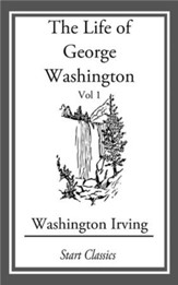 The Life of George Washington - eBook