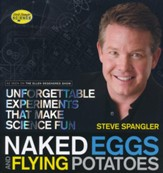 Naked Eggs and Flying Potatoes