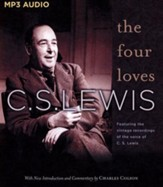 The Four Loves: Featuring the vintage BBC recordings of C.S. Lewis- unabridged audio book on MP3-CD