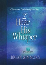 I Hear His Whisper Volume 2: 52 Devotions: Encounter God's Delight in You - eBook