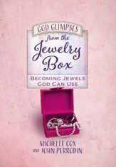 God Glimpses from the Jewelry Box: Becoming Jewels God Can Use - eBook