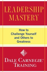 Leadership Mastery: How to Challenge Yourself and Others to Greatness - eBook
