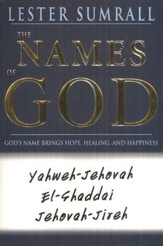 The Names of God: God's Name Brings Hope, Healing and  Happiness