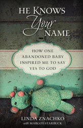 He Knows Your Name: How One Abandoned Baby Inspired Me to Say Yes to God - eBook