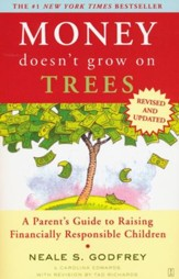 Money Doesn't Grow on Trees: A Parent's Guide to Raising Financially Responsible Children, Revised Edition