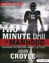 The Two-Minute Drill to Manhood: Student Edition (Leader Guide)
