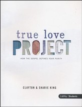 The True Love Project: How the Gospel Defines Your Purity (Member Book)