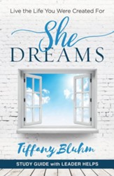 She Dreams: Live the Life You Were Created For - Women's Bible Study, Guide with Leader Helps