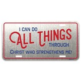 I Can Do All Things Through Christ Who Strengthens Me License Plate