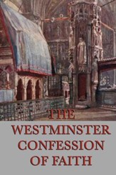 The Westminster Confessions of Faith - eBook