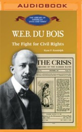 W. E. B. Du Bois: The Fight for Civil Rights - unabridged audio book on MP3-CD