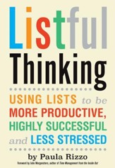 Listful Thinking: Using Lists to Be More Productive, Successful and Less Stressed - eBook