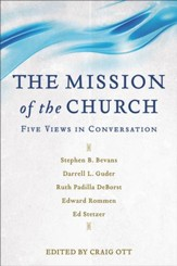 The Mission of the Church: Five Views in Conversation - eBook