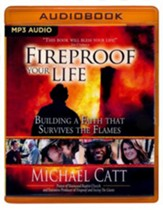 Fireproof Your Life: Building a Faith That Survives the Flames - unabridged audio book on MP3-CD