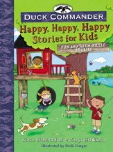 Duck Commander Happy, Happy, Happy Kids: Fun and Faith-Filled Stories - eBook