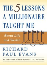 The Five Lessons a Millionaire Taught Me About Life and Wealth - eBook