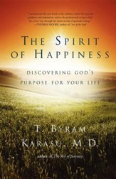 The Spirit of Happiness: Discovering God's Purpose for Your Life - eBook